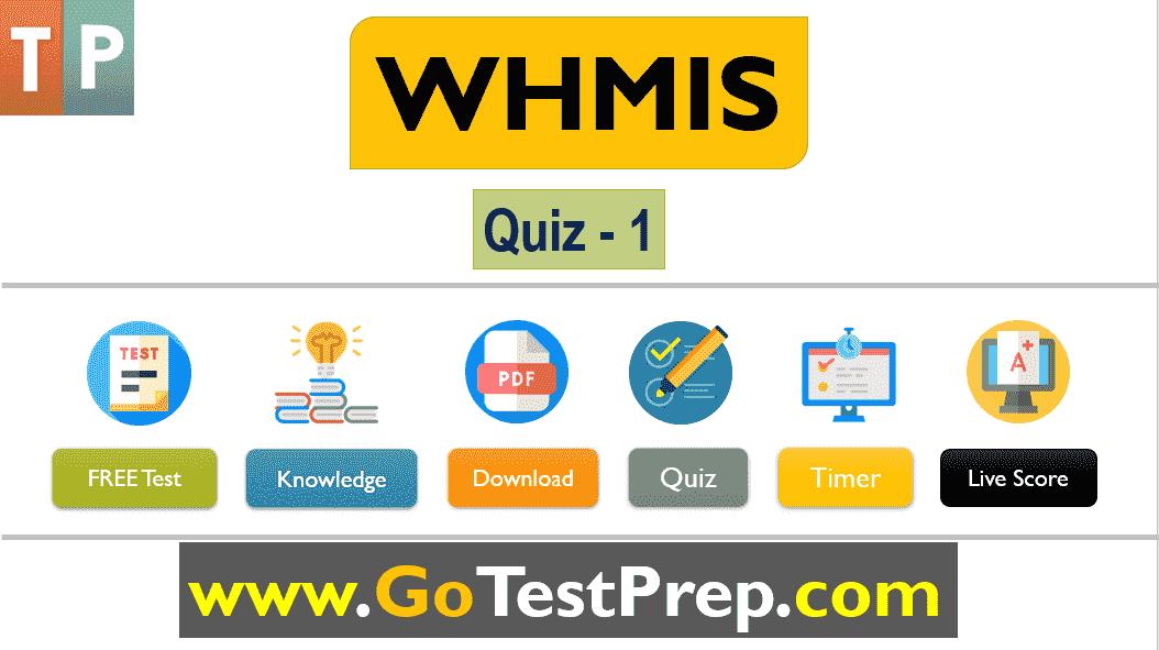 WHMIS Quiz - 1 Multiple Choice Question Answers PDF