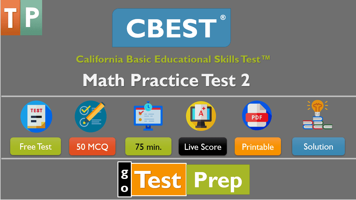 Free CBEST Math Practice Test 2 (Full Set Questions Answers)