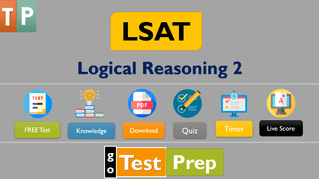 LSAT Logical Reasoning Practice Test 2 Sample Questions Answers